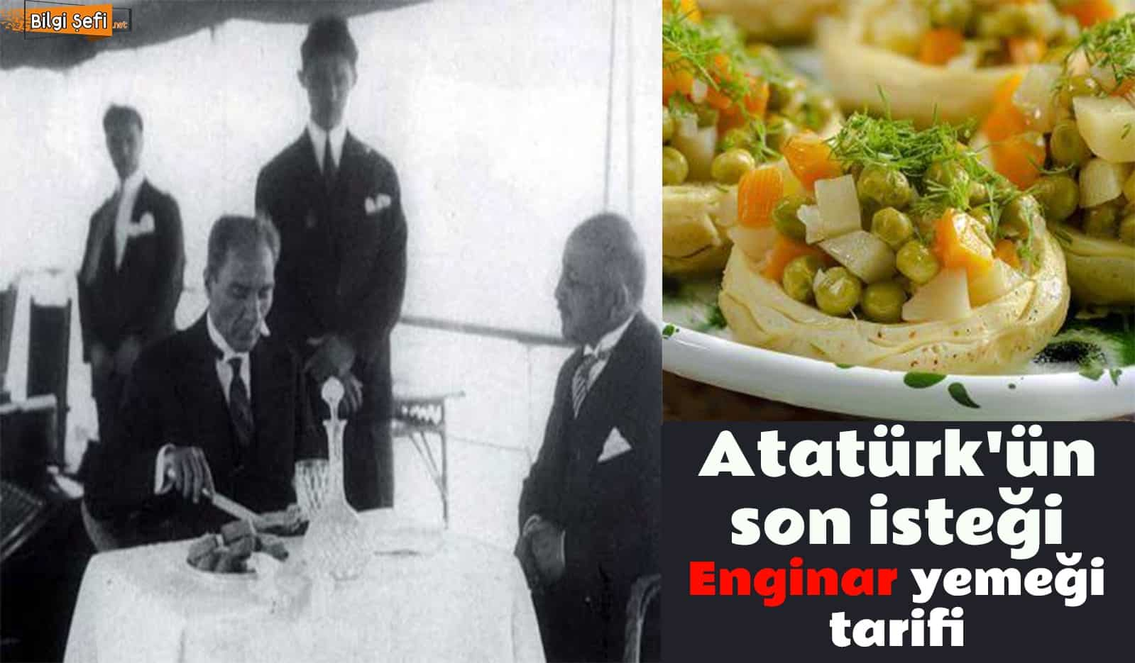 Atatürk ün son isteği Enginar tarifi