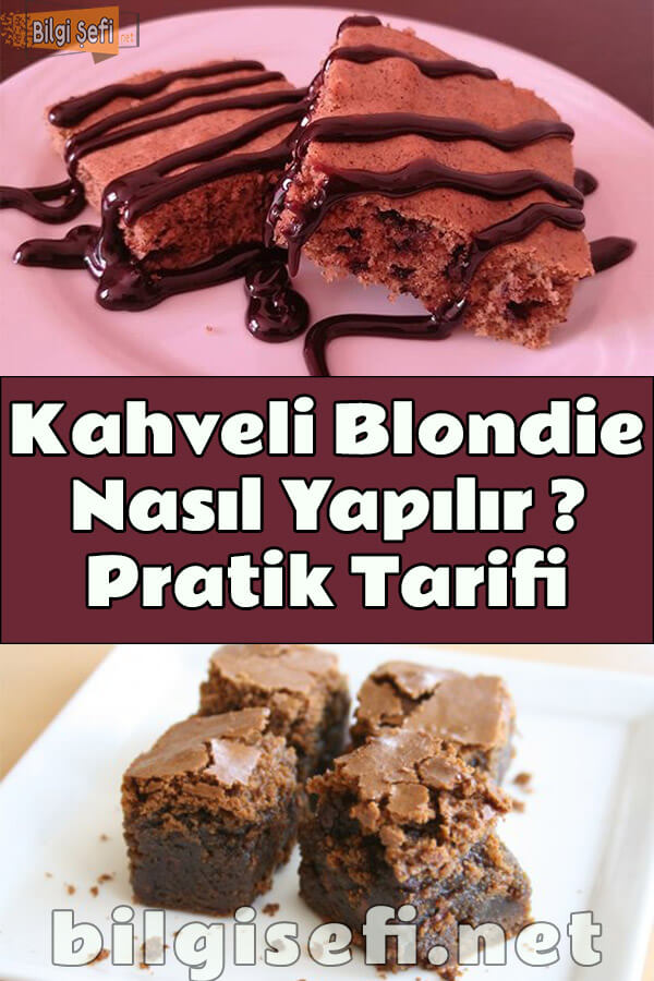 Kahveli Blondie Nasıl Yapılır, Pratik Tarifi